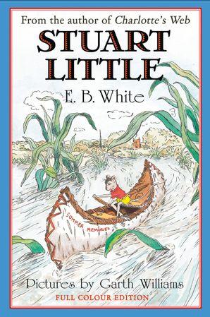 Stuart Little eBook Full colour edition by E. B. White