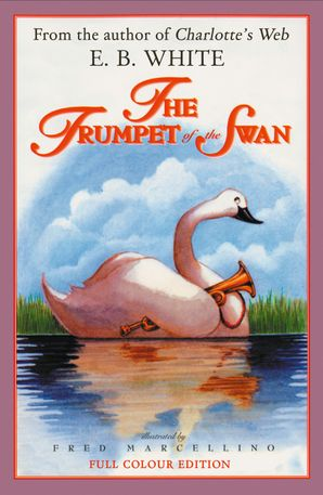 The Trumpet of the Swan eBook Full colour edition by E. B. White