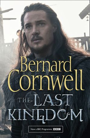 The Last Kingdom Paperback TV tie-in edition by Bernard Cornwell