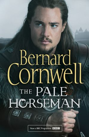 The Pale Horseman (The Last Kingdom Series, Book 2) Paperback TV tie-in edition by Bernard Cornwell