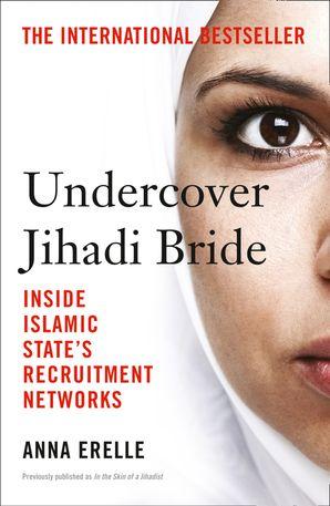 Undercover Jihadi Bride Paperback  by Anna Erelle