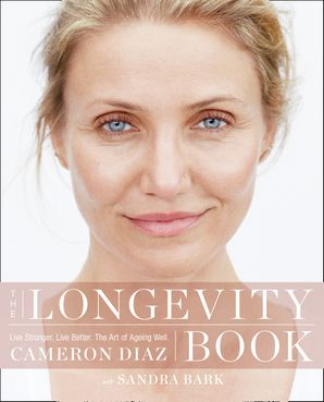 The Longevity Book Paperback  by Cameron Diaz