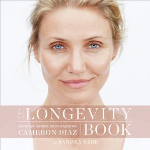 The Longevity Book: Live stronger. Live better. The art of ageing well.  Unabridged edition by No Author