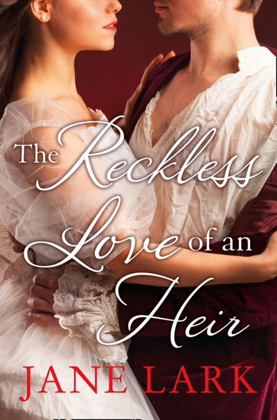 The Reckless Love of an Heir (The Marlow Family Secrets, Book 7) - Jane Lark