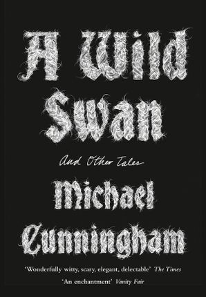 A Wild Swan: And Other Tales Paperback  by Michael Cunningham