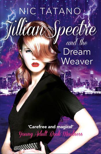 Jillian Spectre and the Dream Weaver (The Adventures of Jillian Spectre, Book 2) - Nic Tatano