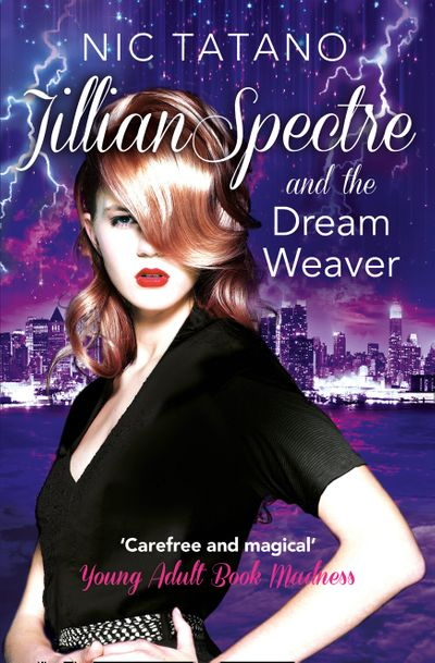Jillian Spectre and the Dream Weaver (The Adventures of Jillian Spectre, Book 2) - Nic Tatano