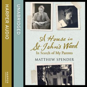 A House in St John's Wood Download Audio Unabridged edition by Matthew Spender