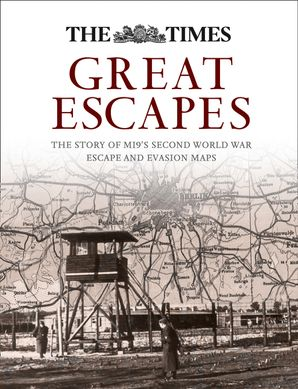 Great Escapes: The story of MI9's Second World War escape and evasion maps Hardcover  by