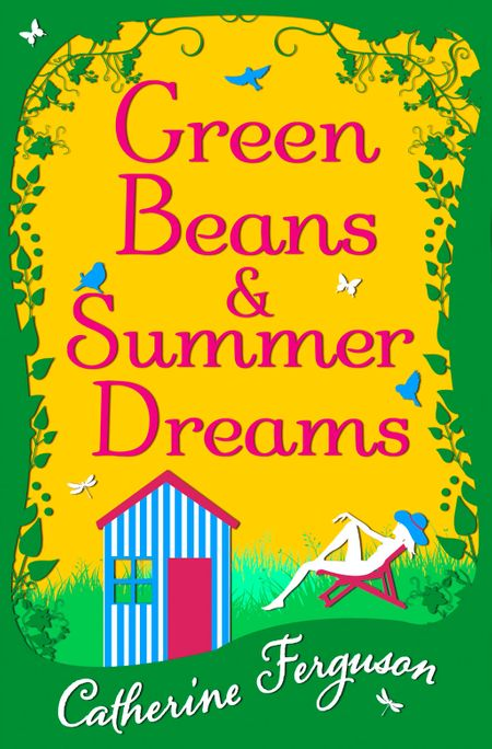 Green Beans and Summer Dreams - Catherine Ferguson