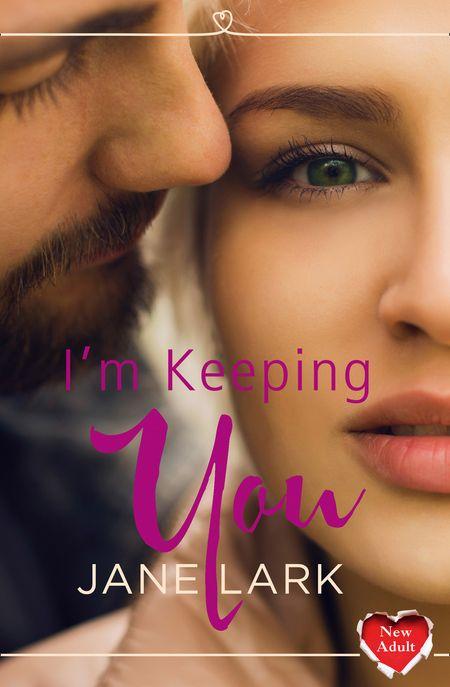 I'm Keeping You - Jane Lark