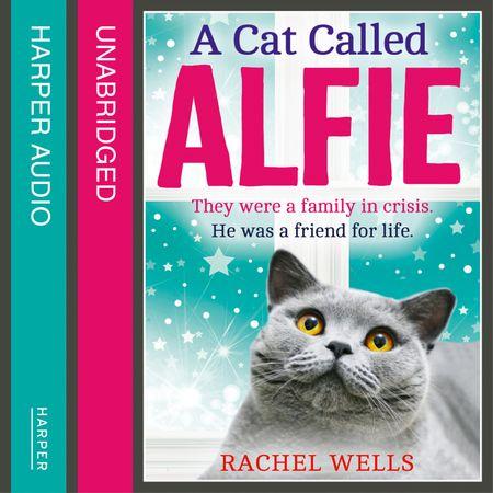 A Cat Called Alfie - Rachel Wells, Read by Edward Killingback