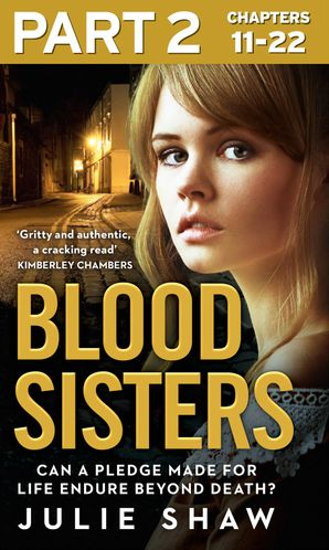 Blood Sisters: Part 2 of 3: Can a pledge made for life endure beyond death? eBook  by Julie Shaw