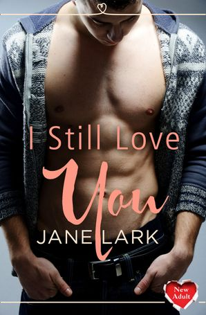 I Still Love You: (A Free New Adult Short Story) eBook  by Jane Lark
