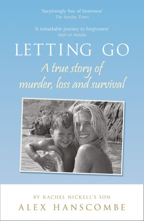 Letting Go: A true story of murder, loss and survival by Rachel Nickell's son eBook  by