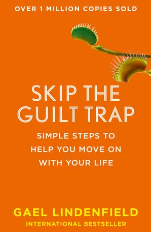 Skip the Guilt Trap: Simple steps to help you move on with your life Paperback  by Gael Lindenfield