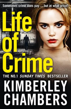 Life of Crime Paperback  by Kimberley Chambers
