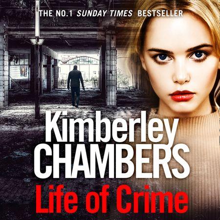 Life of Crime - Kimberley Chambers, Read by Annie Aldington