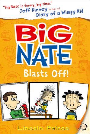 Big Nate Blasts Off (Big Nate, Book 8)