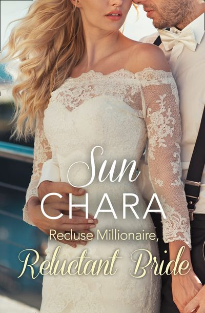 Recluse Millionaire, Reluctant Bride - Sun Chara
