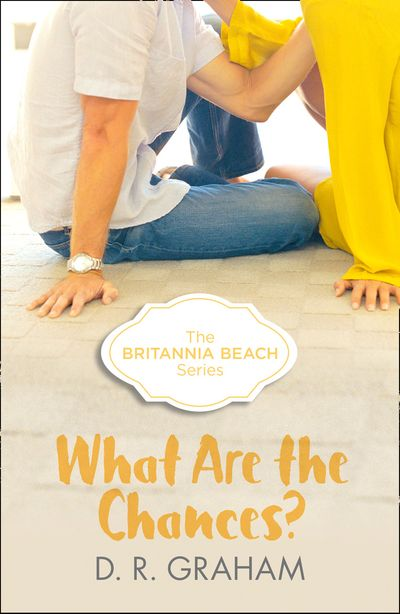 What Are The Chances? (Britannia Beach, Book 2) - D. R. Graham