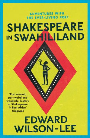 Shakespeare in Swahililand Paperback  by Edward Wilson-Lee