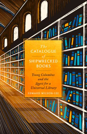 The Catalogue of Shipwrecked Books Hardcover  by