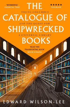 The Catalogue of Shipwrecked Books: Young Columbus and the Quest for a Universal Library Paperback  by