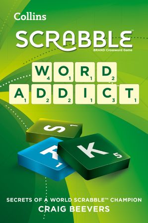 Word Addict: secrets of a world SCRABBLE champion eBook  by Craig Beevers