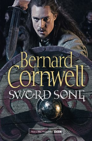 Sword Song Paperback TV tie-in edition by Bernard Cornwell