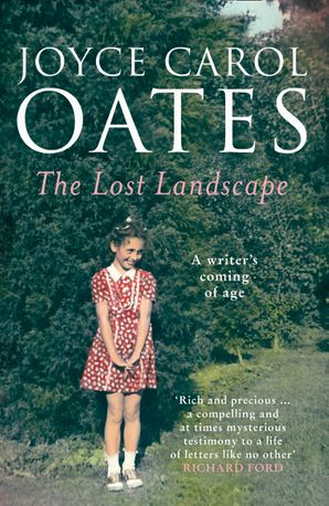 The Lost Landscape Paperback  by Joyce Carol Oates