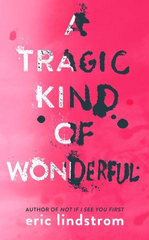 A Tragic Kind of Wonderful Hardcover  by