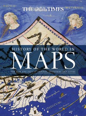 History of the World in Maps Hardcover  by Mick Ashworth