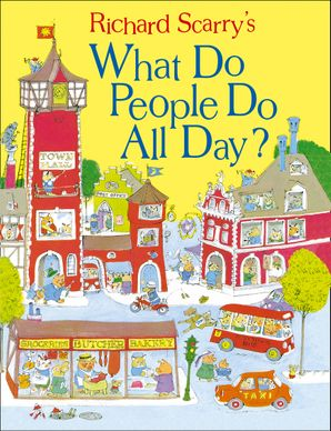 What Do People Do All Day? (Scarry) Hardcover  by Richard Scarry