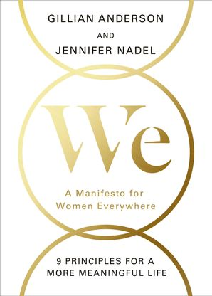 We: A Manifesto for Women Everywhere Hardcover  by Gillian Anderson