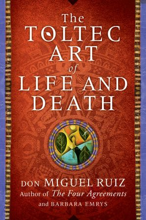 The Toltec Art of Life and Death Paperback  by Don Miguel Ruiz