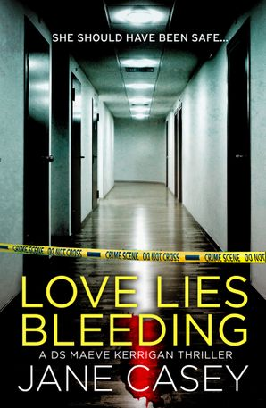 Love Lies Bleeding: A short story (Maeve Kerrigan) eBook  by