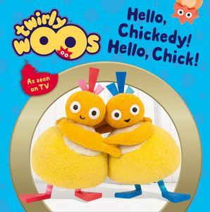 hello-chickedy-hello-chick-twirlywoos