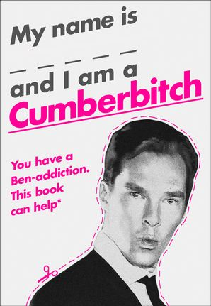 My Name Is X and I Am a Cumberbitch Hardcover  by No Author