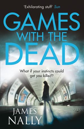 Games with the Dead Paperback  by James Nally