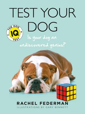 Test Your Dog: Is Your Dog an Undiscovered Genius? Paperback New edition by Rachel Federman