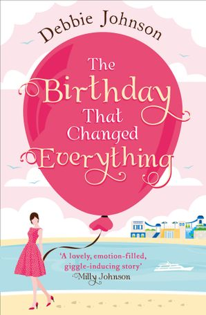 The Birthday That Changed Everything Paperback  by Debbie Johnson