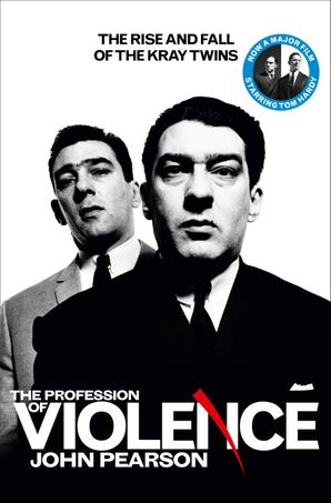 The Profession of Violence Paperback  by John Pearson