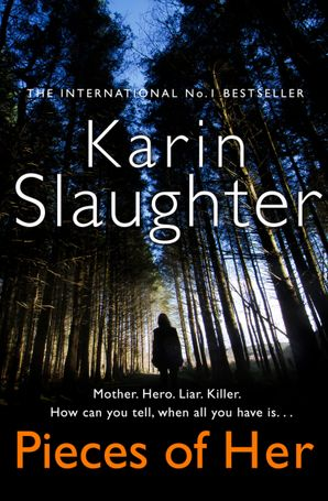 Pieces of Her Hardcover  by Karin Slaughter