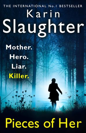 Pieces of Her Paperback  by Karin Slaughter