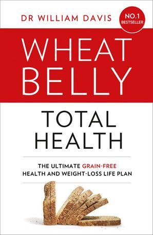 Wheat Belly Total Health Paperback  by William Davis, M.D.