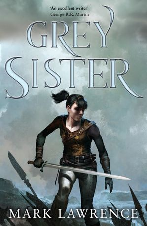 Grey Sister (Book of the Ancestor, Book 2) Paperback  by Mark Lawrence