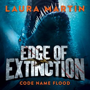 Code Name Flood (Edge of Extinction, Book 2)  Unabridged edition by Laura Martin