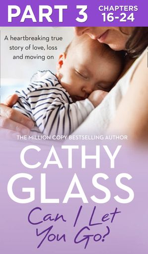 Can I Let You Go?: Part 3 of 3 eBook  by Cathy Glass
