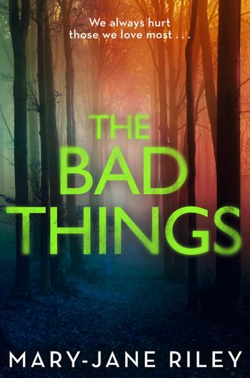 The Bad Things (Alex Devlin, Book 1) - Mary-Jane Riley